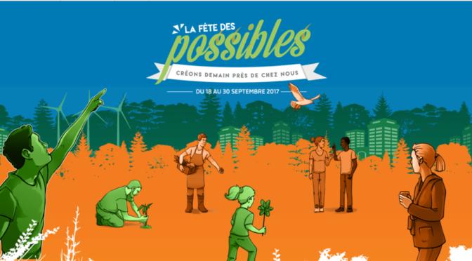 Inscrivez votre événement à la fête des possibles ! Edition 2017